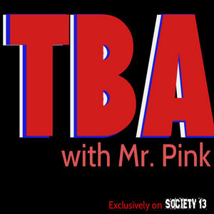 TBA with Mr. Pink