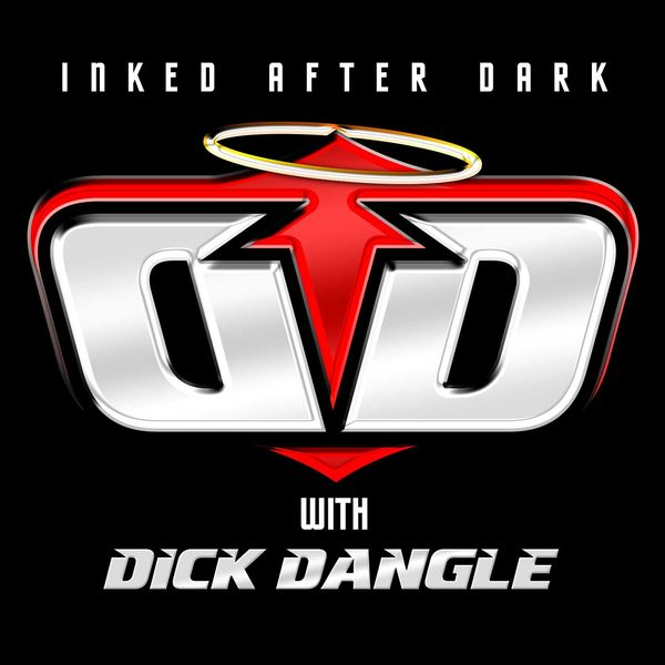 Inked After Dark, with Dick Dangle